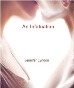 An Infatuation-Jennifer Lyndon