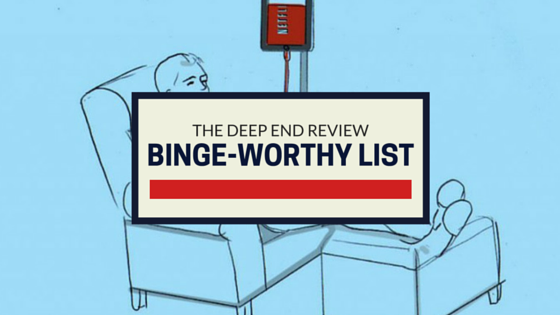 Binge-worthy List