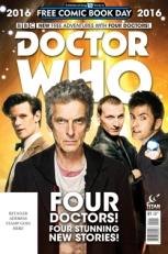 DOCTOR WHO: FOUR DOCTORS SPECIAL FCBD 2016 EDITION: http://www.previewsworld.com/Catalog/STK698676